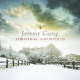 Christmas: God With Us Lyrics Jeremy Camp