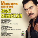 15 Grandes Exitos - Joan Sebastian Lyrics Joan Sebastian