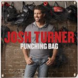 Punching Bag Lyrics Josh Turner