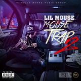 Mouse Trap 2 Lyrics Lil Mouse