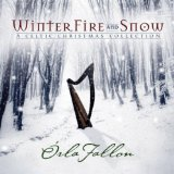 Winter, Fire & Snow Lyrics Orla Fallon