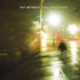 One Quiet Night Lyrics Pat Metheny
