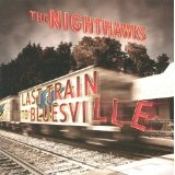 Last Train To Bluesville Lyrics The Nighthawks