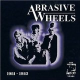 Riot City 1981-1982 Lyrics Abrasive Wheels