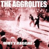 Dirty Reggae Lyrics Aggrolites