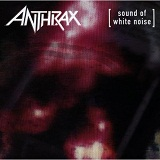Sound Of White Noise Lyrics Anthrax