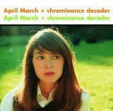 Chrominance Decoder Lyrics April March