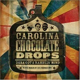 Dona Got A Ramblin' Mind Lyrics Carolina Chocolate Drops