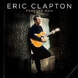 FOREVER MAN Lyrics Eric Clapton