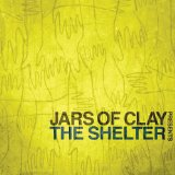 Jars Of Clay Presents The Shelter Lyrics Jars Of Clay
