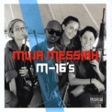 M-16'S Lyrics Muja Messiah