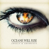 Angels and Arsonists Lyrics Oceans Will Rise