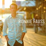 I Am The Man You Know I'm Not Lyrics Ronnie Fauss