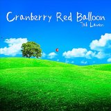 Cranberry Red Balloon Lyrics Tab Laven