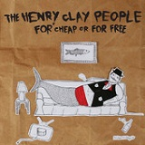 For Cheap Or For Free Lyrics The Henry Clay People