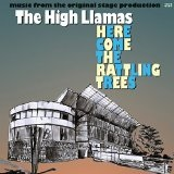 Here Come the Rattling Trees Lyrics The High Llamas