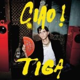 Ciao! Lyrics Tiga