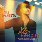 Two Lanes of Freedom Lyrics Tim McGraw