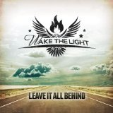 Leave It All Behind Lyrics Wake The Light