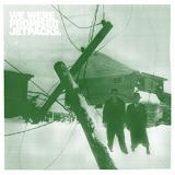 The Last Place You'll Look (EP) Lyrics We Were Promised Jetpacks