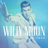 Yeah Yeah (Single) Lyrics Willy Moon