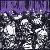 88 Fingers Louie/Kid Dynamite Lyrics 88 Fingers Loui