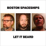 Let It Beard Lyrics Boston Spaceships