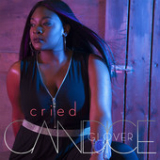 Cried (Single) Lyrics Candice Glover