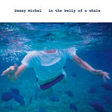 In The Belly Of A Whale Lyrics Danny Michel