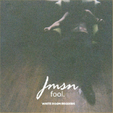 Fool (Single) Lyrics JMSN