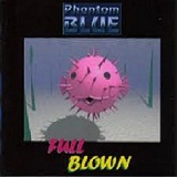 Full Blown Lyrics Phantom Blue