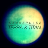 Terra & Titan Lyrics Sabrepulse