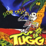 Slow Chill Lyrics T.U.G.G.