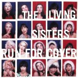 Run for Cover (EP) Lyrics The Living Sisters
