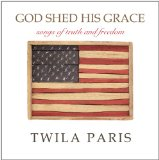God Shed His Grace Lyrics Twila Paris
