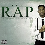 R.A.P (Relating Artistically to the Public) Lyrics Ace