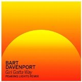 Girl Gotta Way [Peaking Lights Remix] Lyrics Bart Davenport