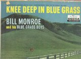 Knee Deep in Blue Grass Lyrics Bill Monroe