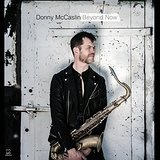 Beyond Now Lyrics Donny McCaslin