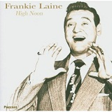 High Noon Lyrics Frankie Laine