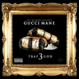 Trap God 3 Lyrics Gucci Mane
