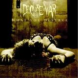 What You Deserve Lyrics I Declare War