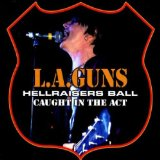 Hellraisers Ball: Caught In The Act Lyrics L.A. Guns
