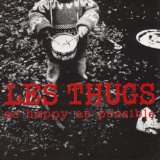 As Happy As Possible Lyrics Les Thugs