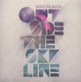 Outside The Skyline Lyrics Miguel Migs
