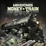 Money Train Lyrics Mike Jones