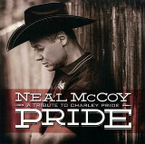 Pride: A Tribute to Charley Pride Lyrics Neal McCoy