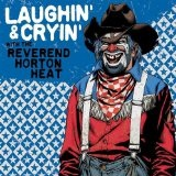 Laughin' & Cryin' With The Reverend Horton Heat Lyrics Reverend Horton Heat