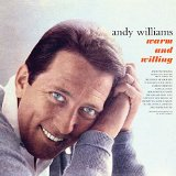 Warm And Willing Lyrics Andy Williams