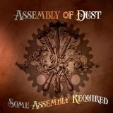 Some Assembly Required Lyrics Assembly Of Dust